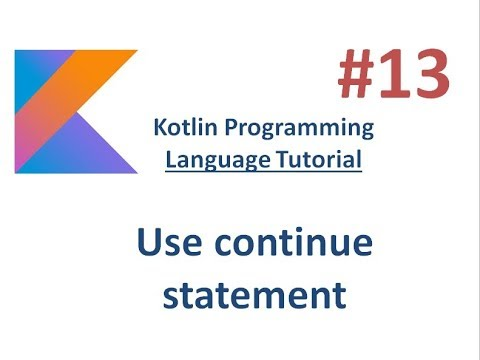 Kotlin Tutorial - 13 -  Use of continue statement