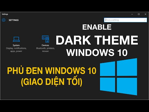 How to enable dark (black) theme in Windows 10 - Kích hoạt giao diện tối Windows 10