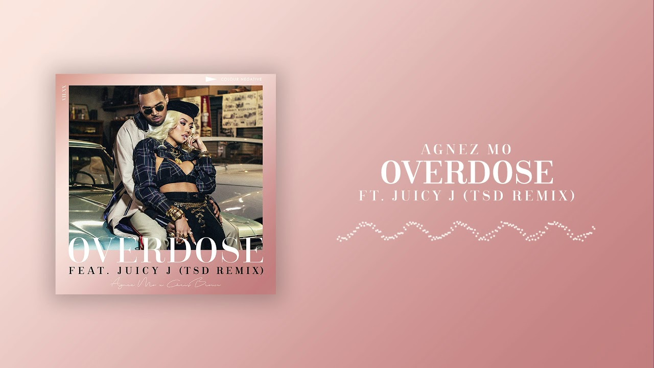 AGNEZ MO - Overdose (feat. Chris Brown & Juicy J) [TSD Remix]