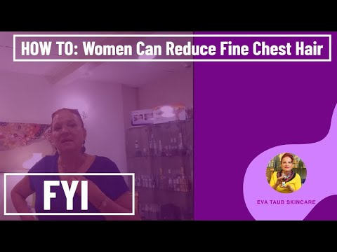 How Women Can Reduce Fine Chest Hair #AskEva Ep. 028