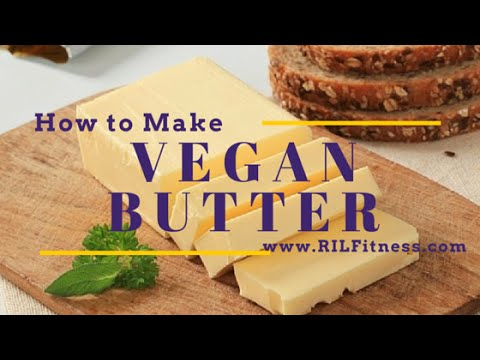 How to Make Vegan Butter!