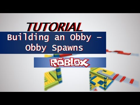 Building an Obby on ROBLOX Part 1 - Obby Spawns