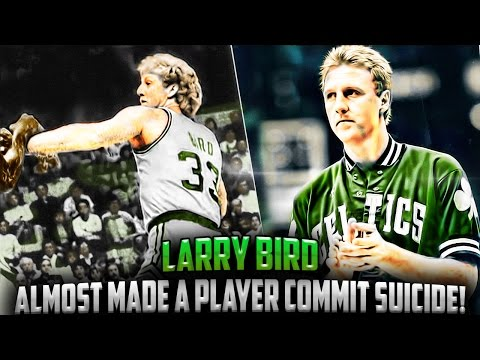 How Larry Bird Almost Made An NBA Player COMMIT SUICIDE!