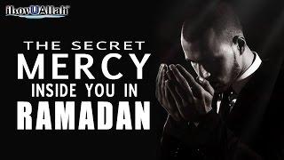 The Secret Mercy Inside You In Ramadan