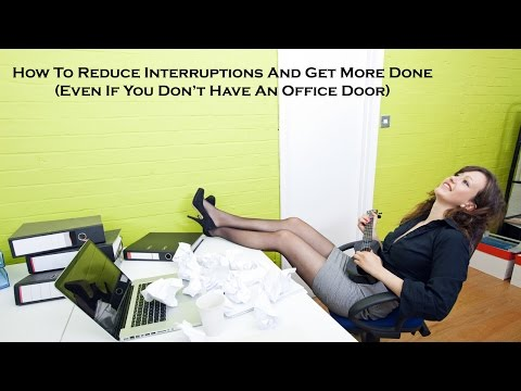 How To Reduce Interruptions And Get More Done