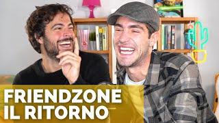 FRIENDZONE IL RITORNO | Vita Buttata ft. Tommaso Zorzi