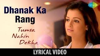 Dhanak Ka Rang - Lyrical Video |Tumsa Nahin Dekha A Love Story| Emraan Hashmi & Dia | Shreya Ghoshal