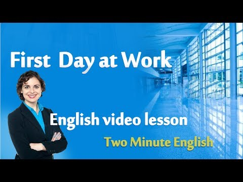 Work English - First day at work. Talking in English at the office. Speaking English at the office