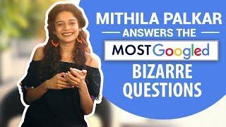 Mithila Palkar answers the most googled bizarre questions   Bollywood   Pinkvilla