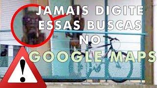 8 buscas perturbadoras que você vai encontrar no Google Maps