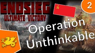 Hearts of Iron 4 Endsieg Mod: Operation Unthinkable - Part 1