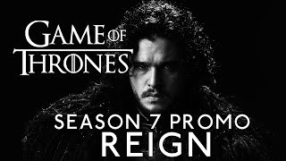 "Game of Thrones Season 7 Promo: ""Reign"""