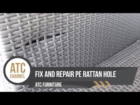 How To Fix And Repair PE Rattan Hole | ATC Furniture 2017