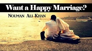 Want a Happy Marriage? Watch This! Ustadh Nouman Ali Khan