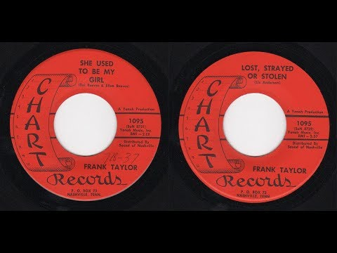 Frank Taylor - Chart 1095 - She Used To Be My Girl -bw- Lost, Strayed Or Stolen