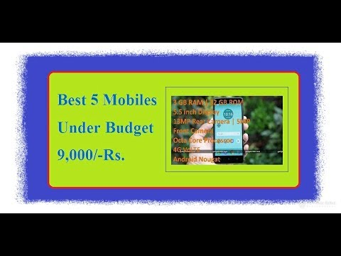 Best 5 mobiles under 9,000Rs.