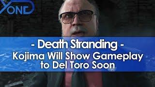 Kojima Will Show Death Stranding Gameplay to Del Toro Soon