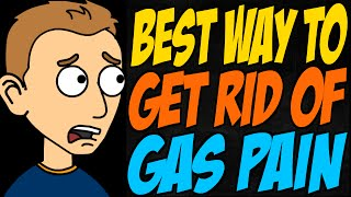 Best Way To Get Rid Of Gas Pain