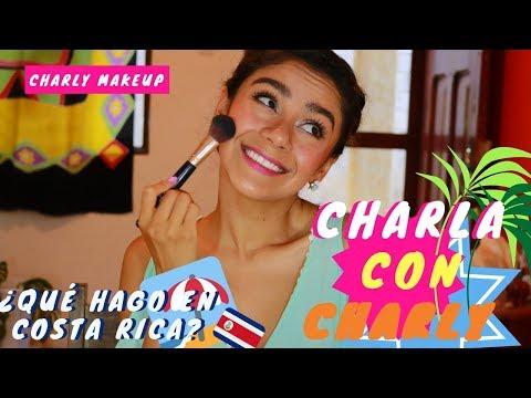 Charla con Charly | Me maquillo y platicamos ¿qué hago en Costa Rica? Mascara Prosa