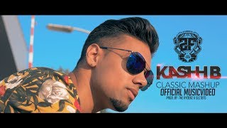 KASHH-B ★ CLASSIC MASHUP   2FAMOUSCRW & THE RYDERZ (OFFICIAL MUSICVID)
