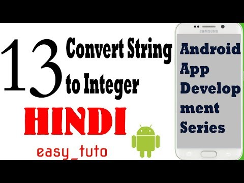 13 Convert input String to Integer | Android App Development Series | HINDI | HD