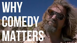 Why Comedy Matters