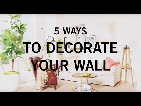 5 Ways to Decorate Your Wall
