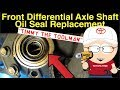 Front Differential Axle Shaft Oil Seal Replacement
