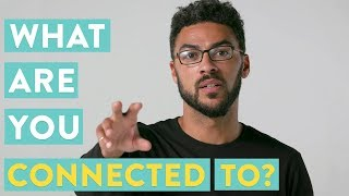 What Are You Connected To? | Mosley Wotta