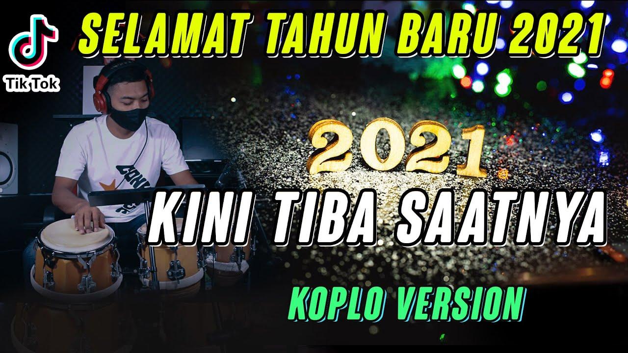 LAGU MALAM TAHUN BARU 2021 KOPLO VERSION ( KINI TIBA SAATNYA ) STORY WA