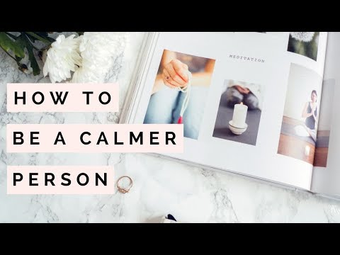 How To Be A Calmer Person | Mindfulness Tips | The Blissful Mind