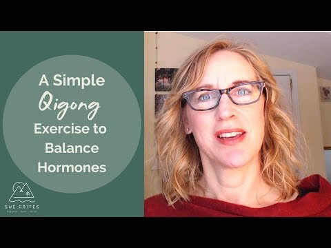 A Simple Qigong Exercise to Balance Hormones and to help with Menopause