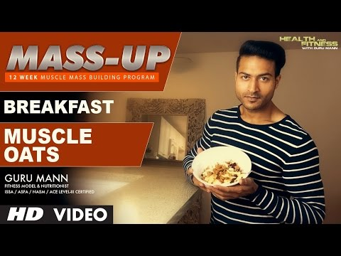 MASS UP- Meal 01 | MUSCLE OATS Breakfast | Designed & Created by Guru Mann