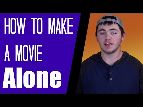 How To Make A Movie Alone