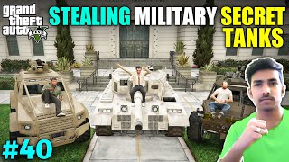I STOLE TOP SECRET TANKS FROM MILITARY BASE | GTA V GAMEPLAY #40