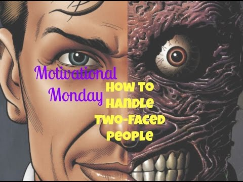 Motivational Monday 4 - How to Handle Two-Faced People