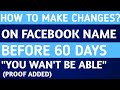 HOW TO MAKE CHANGES ON FACEBOOK NAME BEFORE 60 DAYS