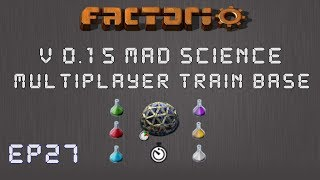 Factorio 0.15 Mad Science Ep 27: Power Solution! - Multiplayer Train Base, Let