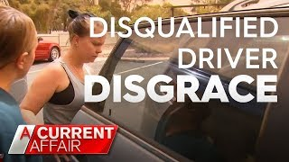 Disqualified driver disgrace | A Current Affair