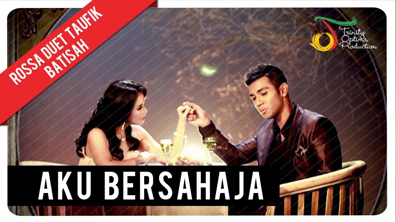 Rossa - Aku Bersahaja (feat. Taufik Batisah)