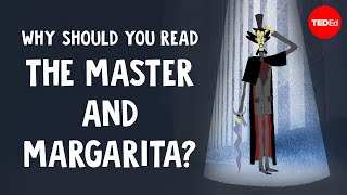 "Why should you read ""The Master and Margarita""? - Alex Gendler"