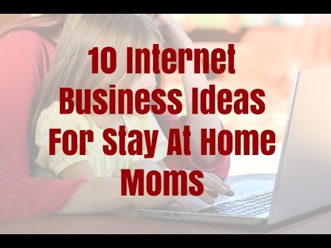 10 internet business ideas for stay at home moms best online