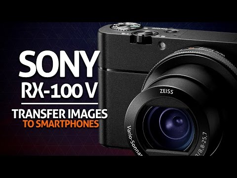 How to Transfer Images to a Smartphone with Sony RX100 Mk V