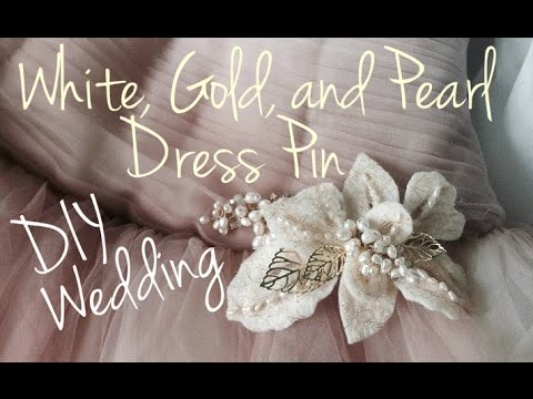 White, Gold and Pearl Dress Pin ♥ DIY Wedding