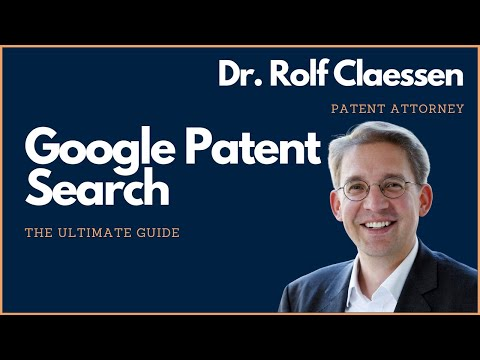 Google Patent Search - the Ultimate Guide to Google Patents - #rolfclaessen #patent #search