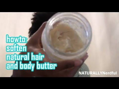 Natural Hair and Body Butter: How to Make is Softer and Smoother!