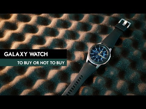 Samsung Galaxy Watch - to BUY or NOT?