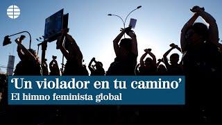 'Un violador en tu camino', el himno global feminista que nació en Chile