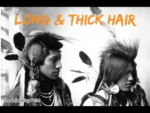 Traditional Methods Used By The Native Americans for Long, Thick and More Beautiful Hair