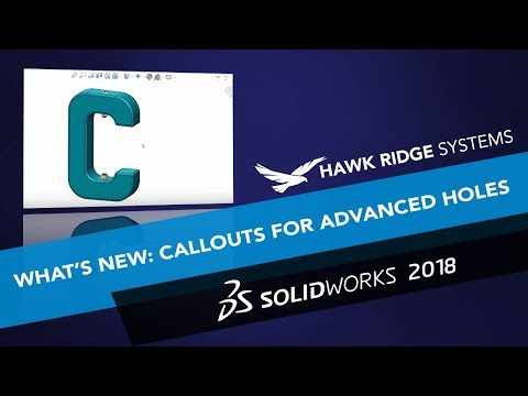 What's New SOLIDWORKS 2018: Callouts for Advanced Holes